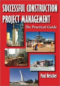 Successful Construction Project Management: The Practical Guide by Paul Netscher