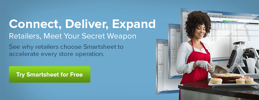 Learn more about how Smartsheet works for retail professionals.