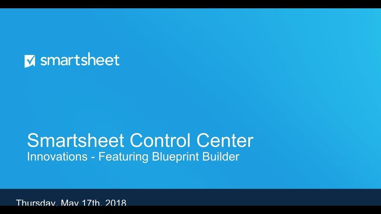 Smartsheet @ Scale - Introducing Control Center Blueprint Builder