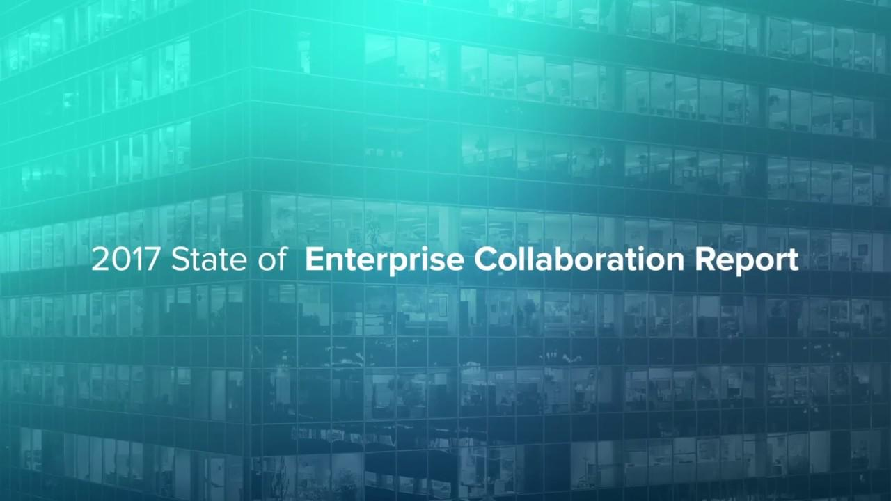 2017 State of Enterprise Collaboration Report
