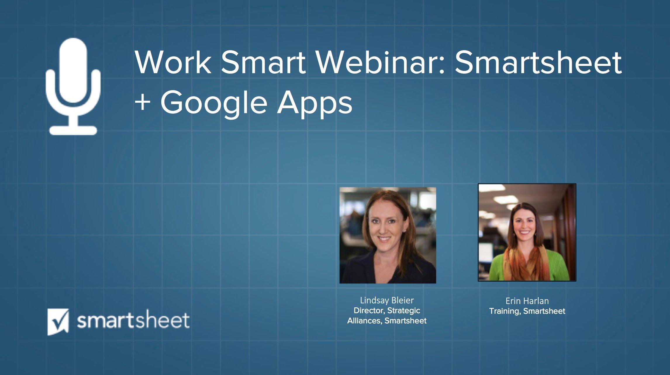 Smartsheet + Google Apps | Work Smart Webinar